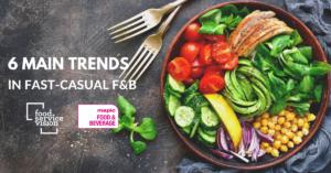 6 main trends-in fast-casual f&b