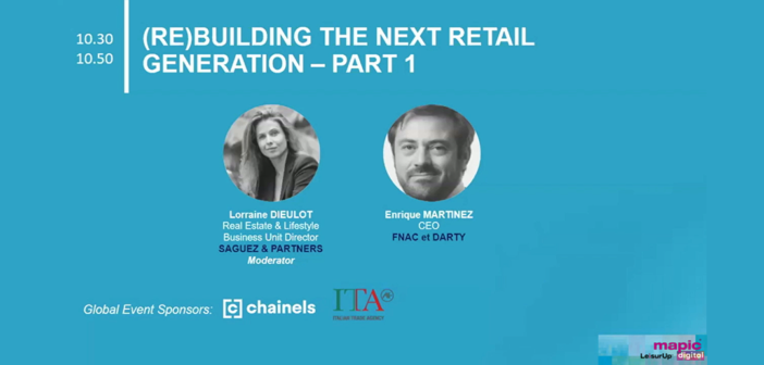 Rebuilding: the future of retail stores – Interview of Enrique Martinez, CEO, Fnac Darty